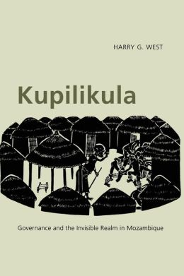 Kupilikula: Governance and the Invisible Realm in Mozambique