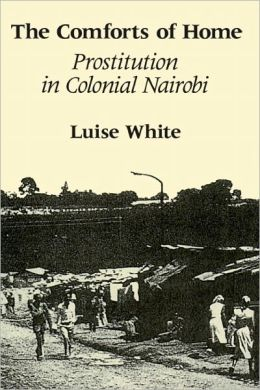 The Comforts of Home: Prostitution in Colonial Nairobi