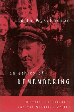 An Ethics of Remembering: History, Heterology and the Nameless Others
