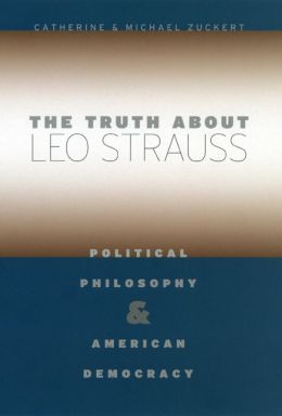 Truth about Leo Strauss: Political Philosophy and American Democracy