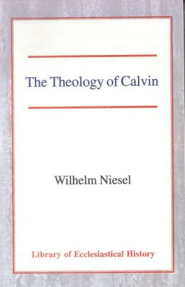 The Theology of Calvin