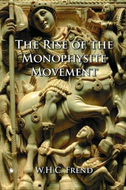 The Rise of the Monophysite Movement