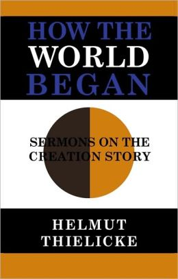How the World Began: Sermons on the Creation Story