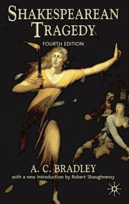 Shakespearean Tragedy: Fourth Edition