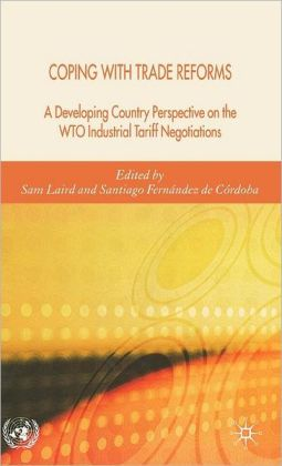 Coping with Trade Reforms: A Developing Country Perspective on the WTO Industrial Tariff N Egotiations