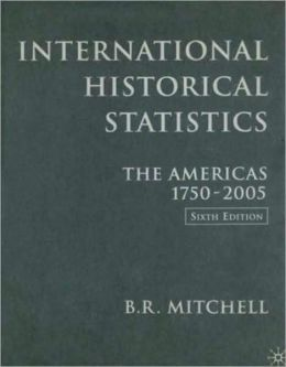 International Historical Statistics: The Americas, 1750-2005