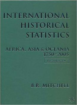 International Historical Statistics: Africa, Asia and Oceania, 1750-2005
