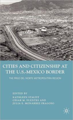 Cities and Citizenship at the U.S.-Mexico Border: The Paso del Norte Metropolitan Region