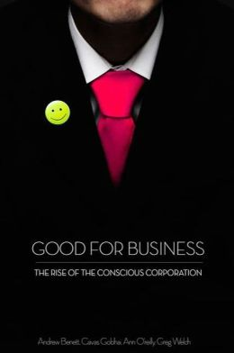 Good for Business: The Rise of the Conscious Corporation
