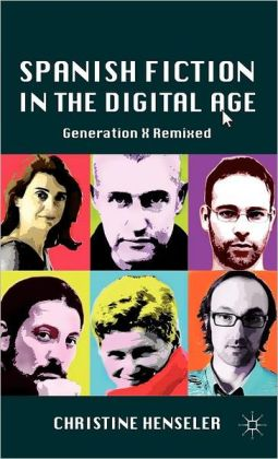 Spanish Fiction in the Digital Age: Generation X Remixed