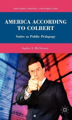 America According to Colbert: Satire as Public Pedagogy