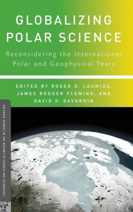 Globalizing Polar Science: Reconsidering the International Polar and Geophysical Years