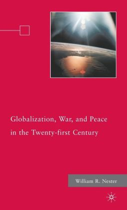 Globalization, War, and Peace in the Twenty-first Century