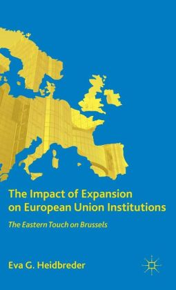 The Impact of Expansion on European Union Institutions: The Eastern Touch on Brussels