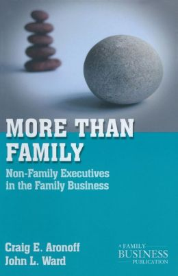 More than Family: Non-Family Executives in the Family Business