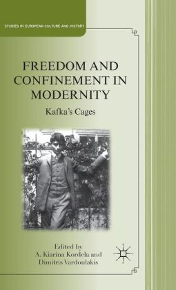 Freedom and Confinement in Modernity: Kafka's Cages