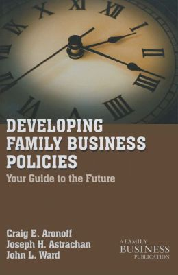 Developing Family Business Policies: Your Guide to the Future
