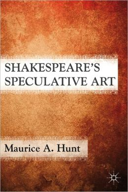 Shakespeare's Speculative Art