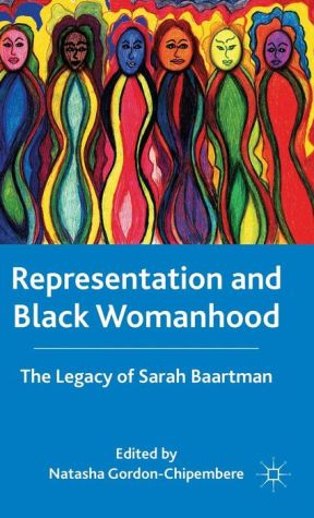 Representation and Black Womanhood: The Legacy of Sarah Baartman