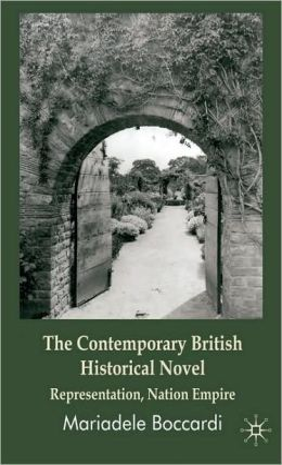 The Contemporary British Historical Novel: Representation, Nation, Empire