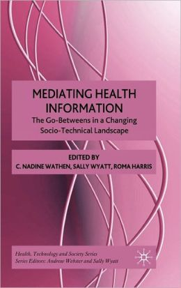 Mediating Health Information: The Go-Betweens in a Changing Socio-Technical Landscape