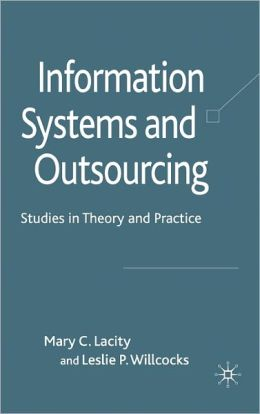 Information Systems and Outsourcing: Studies in Theorpy and Practice
