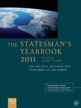 The Statesman's Yearbook 2011: The Politics, Cultures and Economies of the World