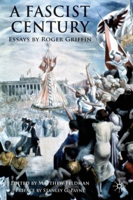 Fascist Century: Essays by Roger Griffin