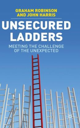 Unsecured Ladders: Meeting the Challenge of the Unexpected
