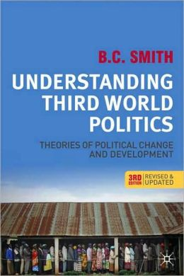 Understanding Third World Politics: Theories of Political Change and Development