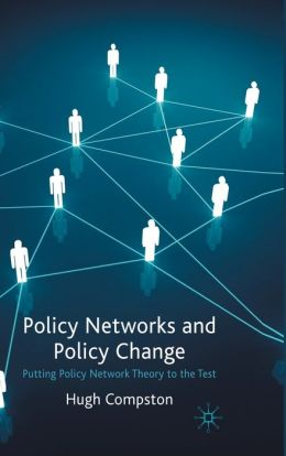 Policy Networks and Policy Change: Putting Policy Network Theory to the Test