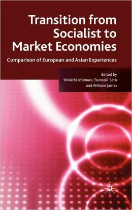 Transition from Socialist to Market Economies: Comparison of European and Asian Experiences
