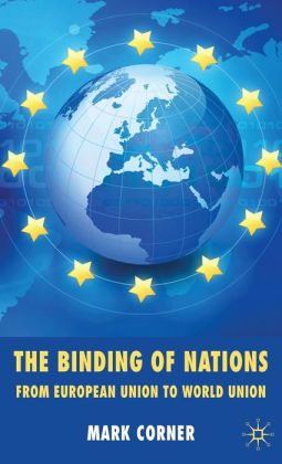 The Binding of Nations: From European Union to World Union