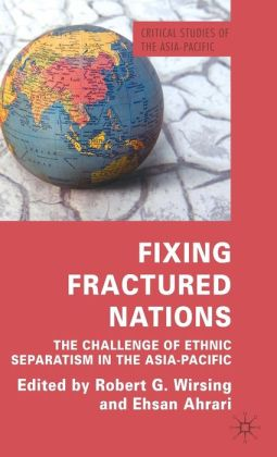 Fixing Fractured Nations: The Challenge of Ethnic Separatism in the Asia-Pacific