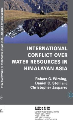 International Conflict over Water Resources in Himalayan Asia: Conflict and Cooperation over Asia's Water Resources