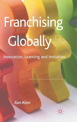 Franchising Globally: Innovation, Learning and Imitation