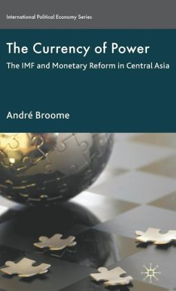 The Currency of Power: The IMF and Monetary Reform in Central Asia