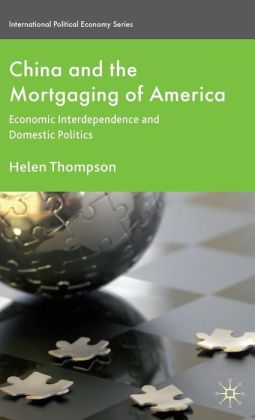 China and the Mortgaging of America: Economic Interdependence and Domestic Politics