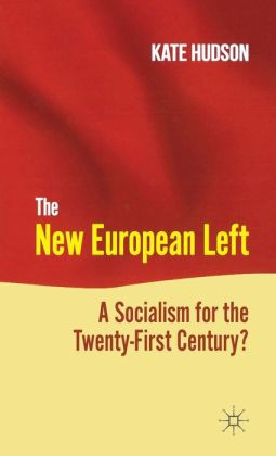 The New European Left: A Socialism for the Twenty-First Century?