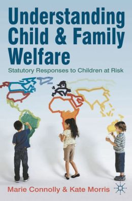 Understanding Child and Family Welfare: Statutory Responses to Children at Risk