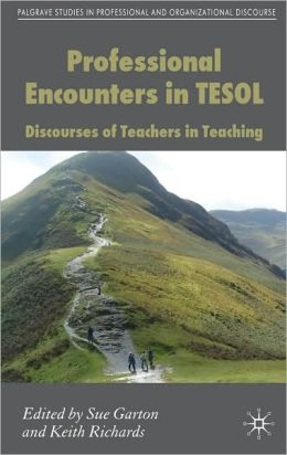Professional Discourse Encounters in Tesol: Discourses of Teachers in Teaching