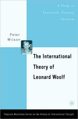 The International Theory Of Leonard Woolf