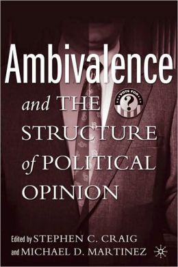 Ambivalence and the Structure of Political Opinion