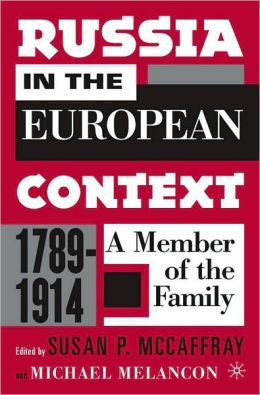 Russia in the European Context, 1789-1914: A Member of the Family