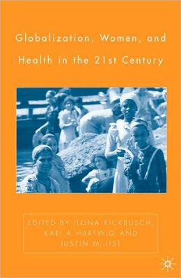 Globalization, Women, And Health In The 21st Century