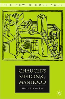 Chaucer's Visions of Manhood