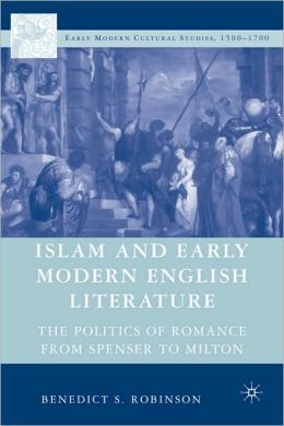 Islam and Early Modern English Literature: The Politics of Romance from Spenser to Milton