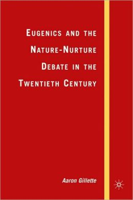 Eugenics And The Nature-Nurture Debate In The Twentieth Century