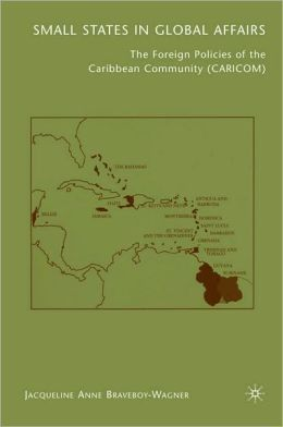 Small States in Global Affairs: The Foreign Policies of the Caribbean Community (Caricom)