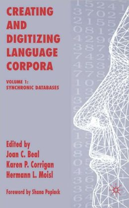 Creating and Digitizing Language Corpora: Synchronic Databases